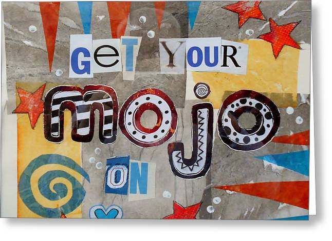 Get Your Mojo On Greeting Card