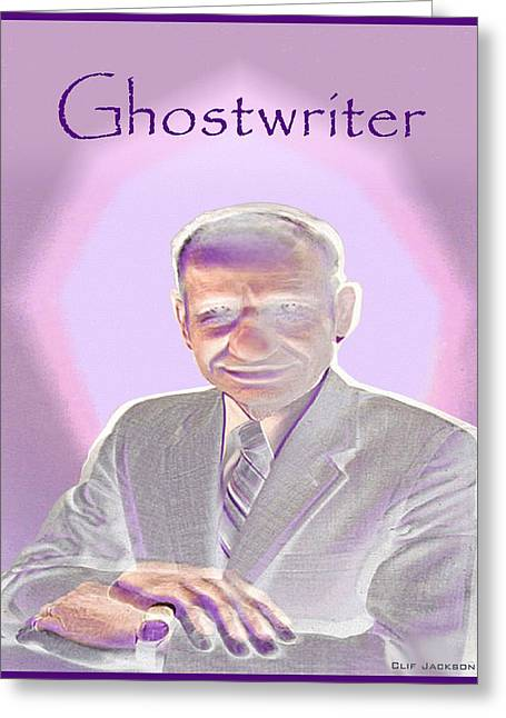 Ghostwriter Greeting Card by Clif Jackson