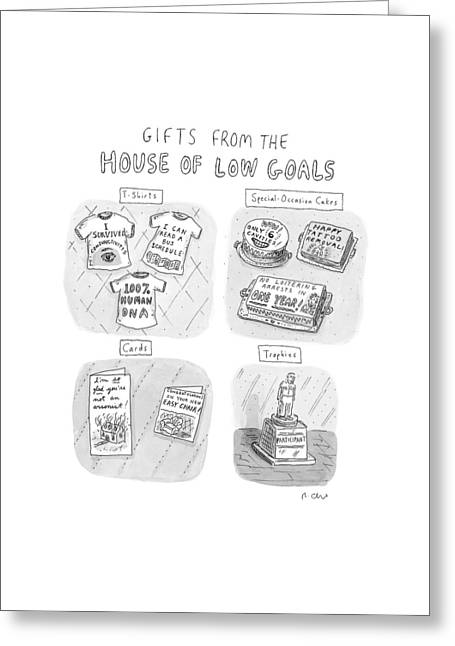Gifts From The House Of Low Goals Greeting Card by Roz Chast