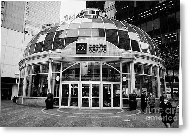glass domed entrance to the pacific centre Vancouver BC Canada Greeting Card by Joe Fox