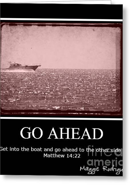 Go Ahead Greeting Card by Maggie Rodriguez