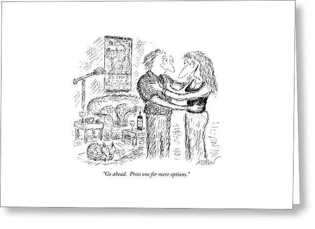 Go Ahead.  Press One For More Options Greeting Card by Edward Koren
