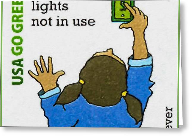 Go Green- Turn Off Lights Not In Use Greeting Card by Lanjee Chee
