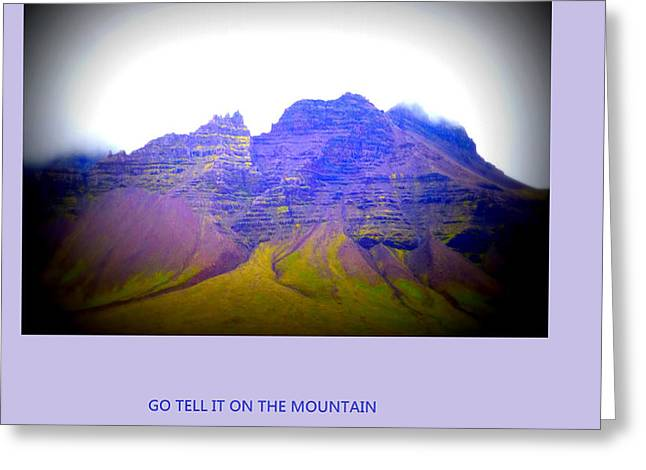 Go Tell It On The Mountain, He Said, But Did He Mean This Mountain  Greeting Card by Hilde Widerberg
