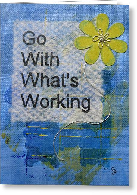 Go With What's Working - 2 Greeting Card