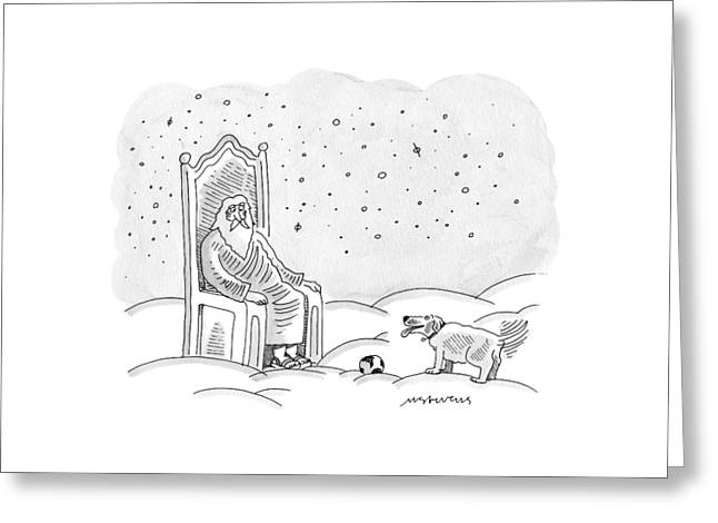 God Sits In His Throne And Plays Fetch Greeting Card by Mick Stevens