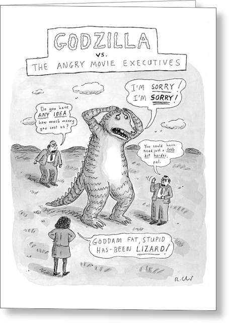 Godzilla Vs. The Angry Movie Executives Greeting Card by Roz Chast