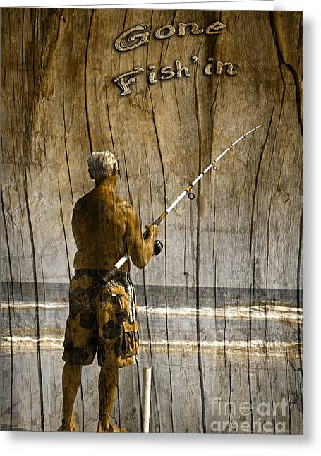 Gone Fish'in Text Driftwood By John Stephens Greeting Card by John Stephens