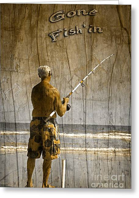 Gone Fish'in With Text Driftwood By John Stephens Greeting Card by John Stephens