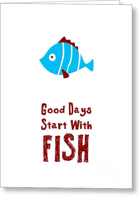 Good Days Start With Fish Greeting Card