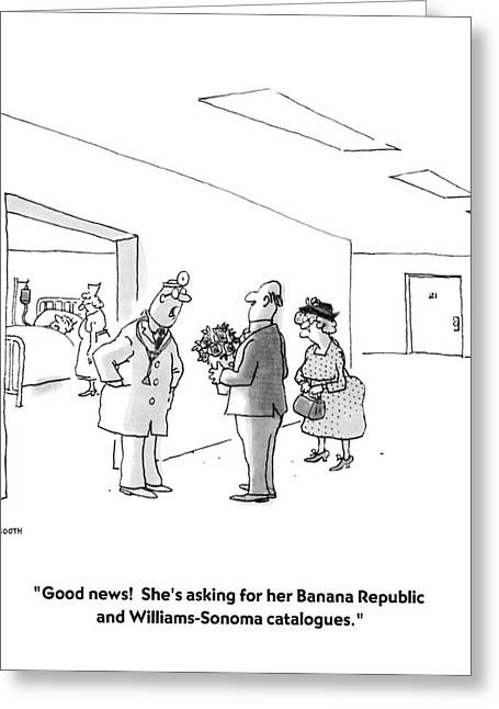 Good News!  She's Asking For Her Banana Republic Greeting Card by George Booth