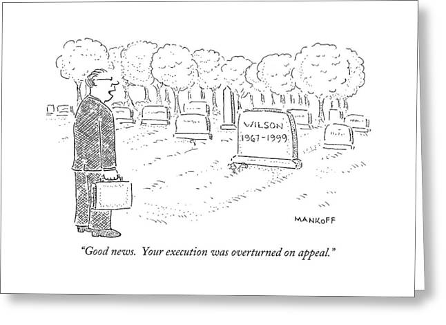 Good News.  Your Execution Was Overturned Greeting Card