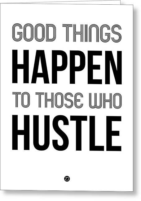 Good Thing Happen Poster White Greeting Card by Naxart Studio