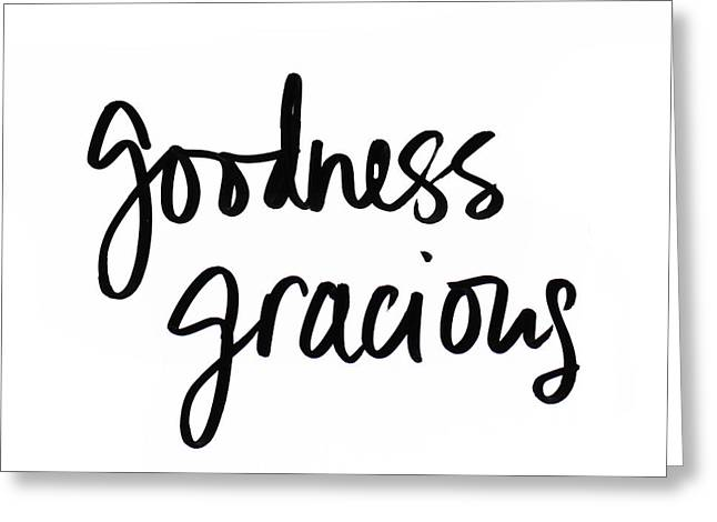 Goodness Gracious Greeting Card by Sd Graphics Studio