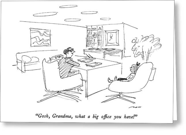 Gosh, Grandma, What A Big Of?ce You Have! Greeting Card by Al Ross