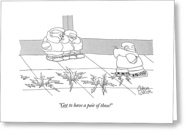Got To Have A Pair Of Those! Greeting Card
