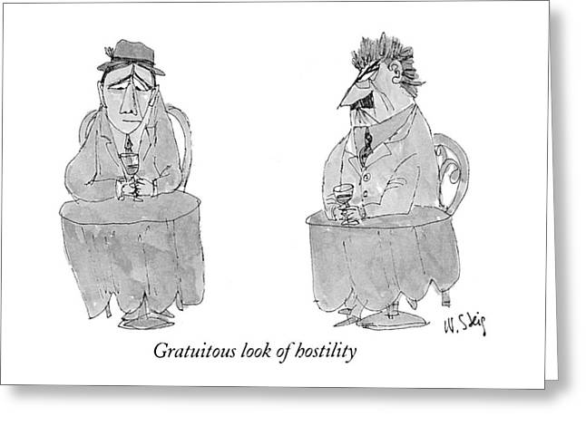 Gratuitous Look Of Hostility Greeting Card by William Steig
