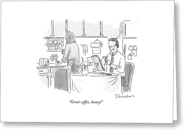 Great Coffee Greeting Card by Danny Shanahan