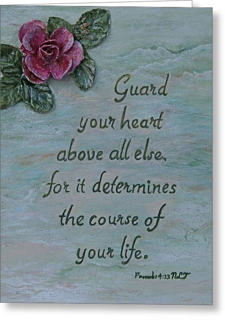 Guard Your Heart Greeting Card by Mary Grabill