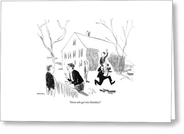 Guess Who Got Into Hotchkiss! Greeting Card by James Stevenson