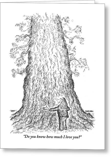 Guy Hugging A Giant Tree And Speaks To It Greeting Card