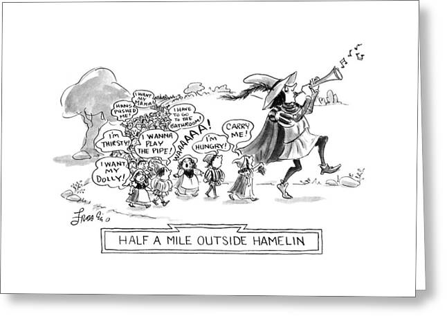 Half A Mile Outside Hamelin Greeting Card