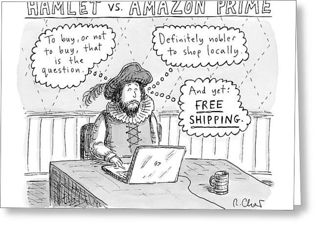 Hamlet Vs. Amazon Prime -- Hamlet Debates Greeting Card