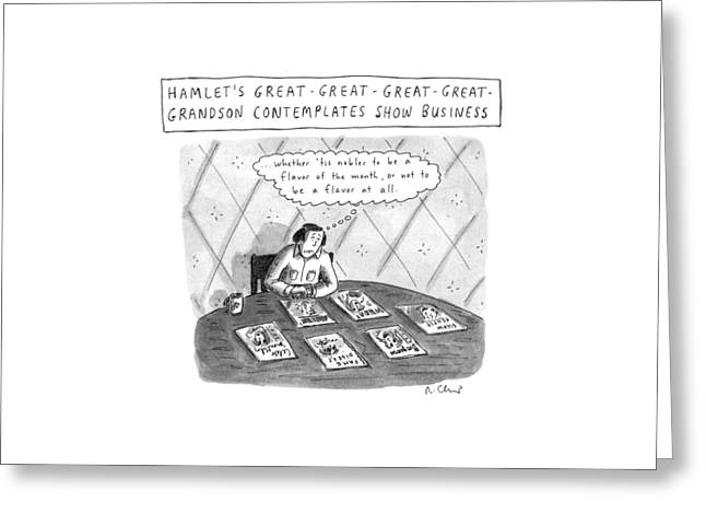 Hamlet's Great-great-great-great Grandson Greeting Card by Roz Chast