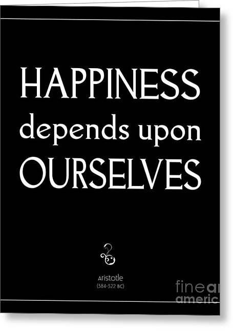 Happiness Depends Upon Ourselves Greeting Card