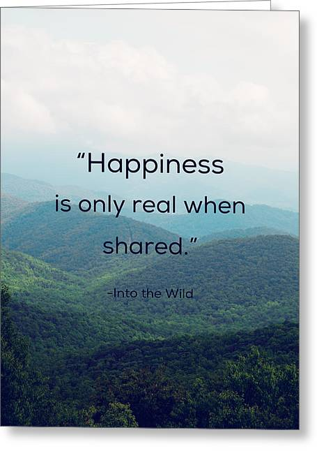 Greeting Card featuring the photograph Happiness Is Only Real When Shared. by Kim Fearheiley