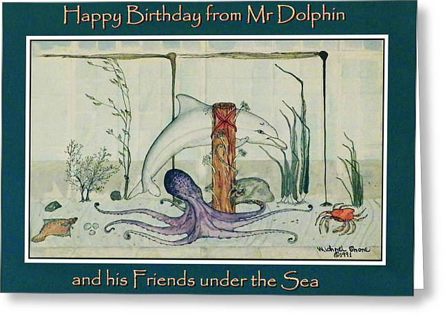 Happy Birthday From Mr Dolphin Greeting Card by Michael Shone SR