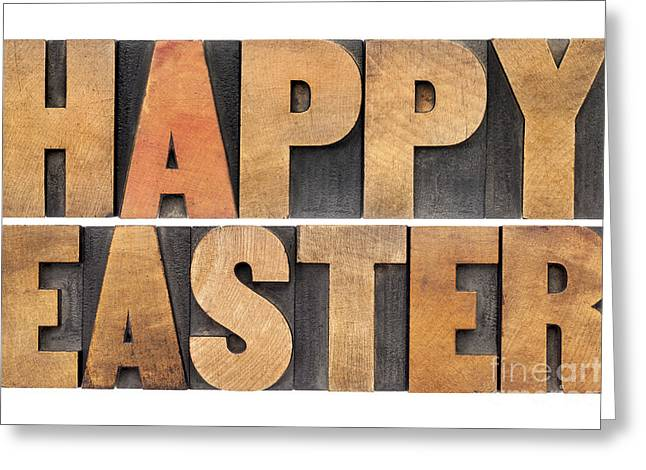 Greeting Card featuring the photograph Happy Easter In Wood Type by Marek Uliasz