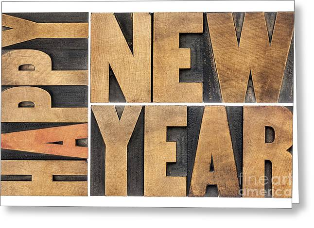 Greeting Card featuring the photograph Happy New Year In Wood Type by Marek Uliasz