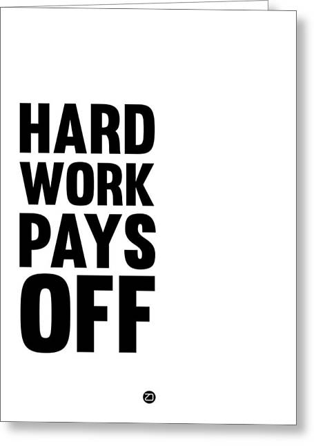 Hard Work Pays Off Poster 2 Greeting Card by Naxart Studio