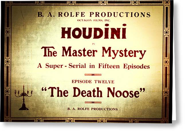 Harry Houdini Master Of Mystery - Episode 12 - The Death Noose Greeting Card by Jennifer Rondinelli Reilly - Fine Art Photography