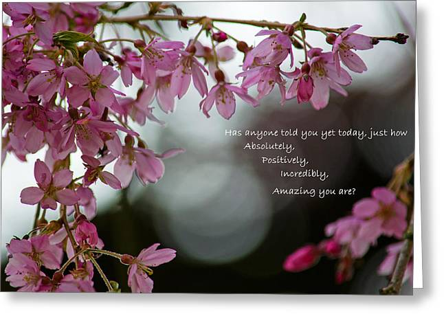 Greeting Card featuring the photograph Has Anyone Told You... by Jordan Blackstone