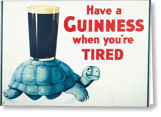 Have A Guinness When You're Tired Greeting Card by Georgia Fowler
