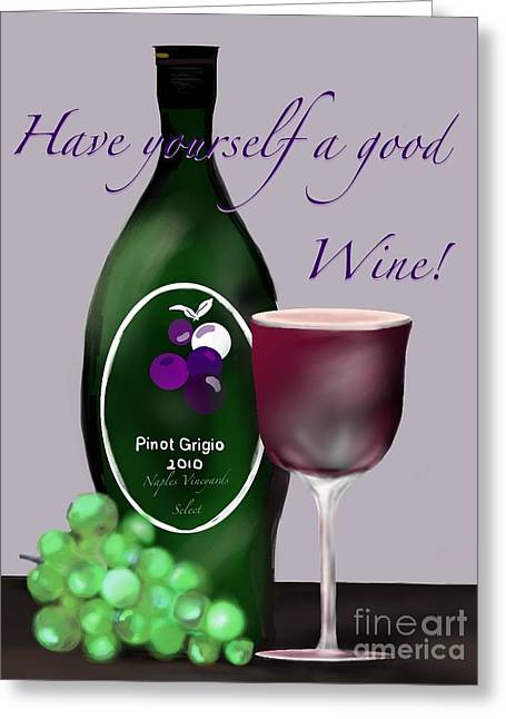 Have A Wine Greeting Card by Christine Fournier