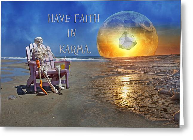Have Faith In Karma Greeting Card by Betsy Knapp
