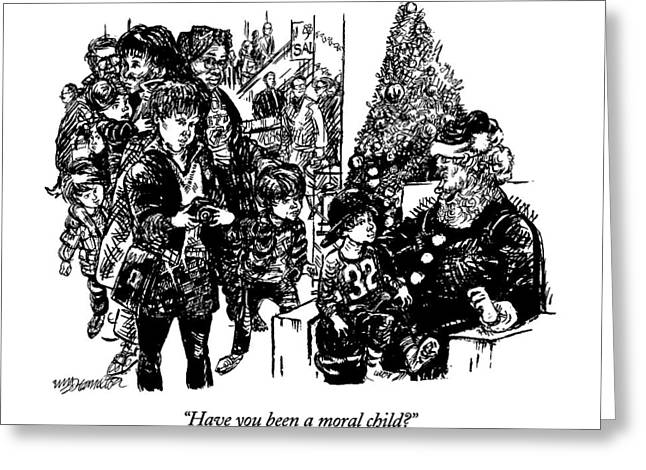 Have You Been A Moral Child? Greeting Card by William Hamilton