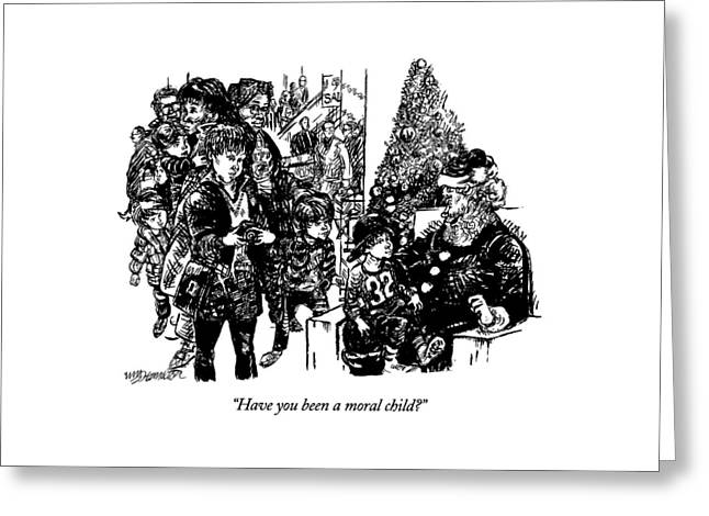 Have You Been A Moral Child? Greeting Card