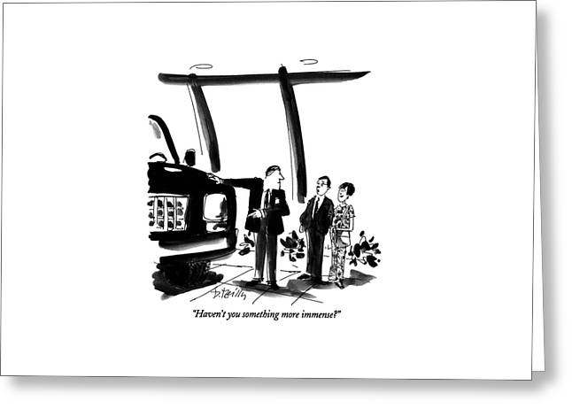 Haven't You Something More Immense? Greeting Card by Donald Reilly
