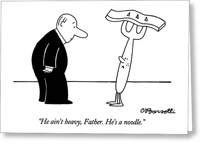 He Ain't Heavy Greeting Card by Charles Barsotti