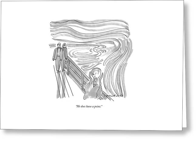 He Does Have A Point Greeting Card by Michael Crawford