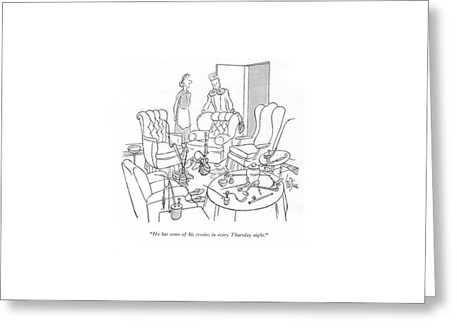 He Has Some Of His Cronies In Every Thursday Greeting Card by George Price