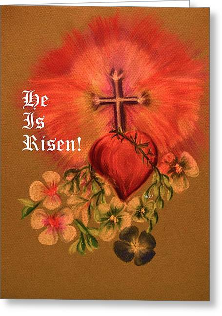 He Is Risen Greeting Card Greeting Card by Maria Urso