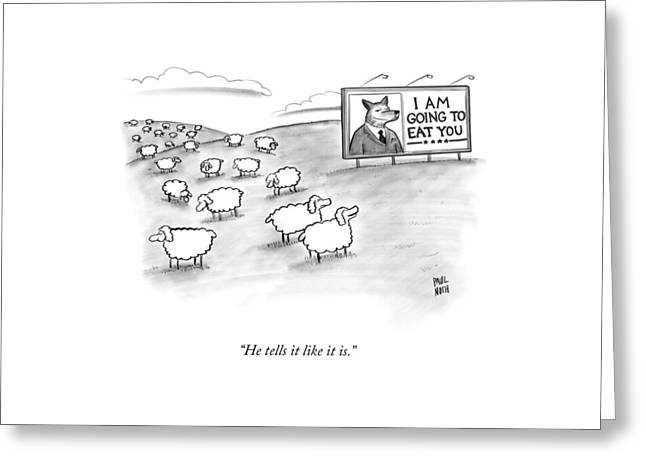 He Tells It Like It Is Greeting Card by Paul Noth