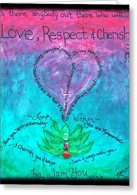 Healing Art - Love Respect And Cherish Me? Greeting Card