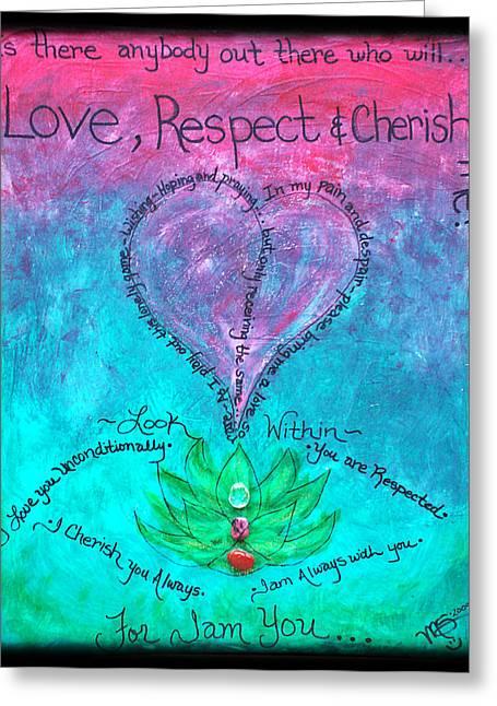 Healing Art - Love Respect And Cherish Me? Greeting Card by Absinthe Art By Michelle LeAnn Scott