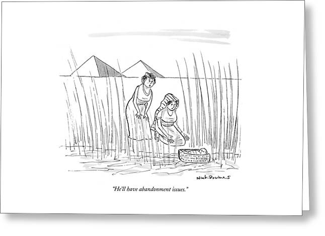 He'll Have Abandonment Issues Greeting Card